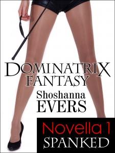 Spanked, Dominatrix Fantasy Novella 1
