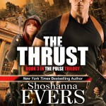 The Thrust, Book 3 in the Pulse Trilogy AUDIOBOOK by Shoshanna Evers