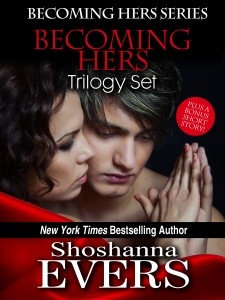 Becoming Hers Trilogy Set by Shoshanna Evers