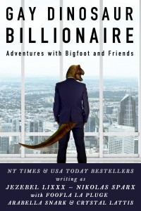 Gay Dinosaur Billionaire Adventures with Bigfoot by Jezebel Lixxx